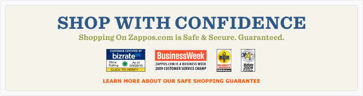 Shop With Confidence! Shopping on Zappos is Safe and Secure. Guaranteed.