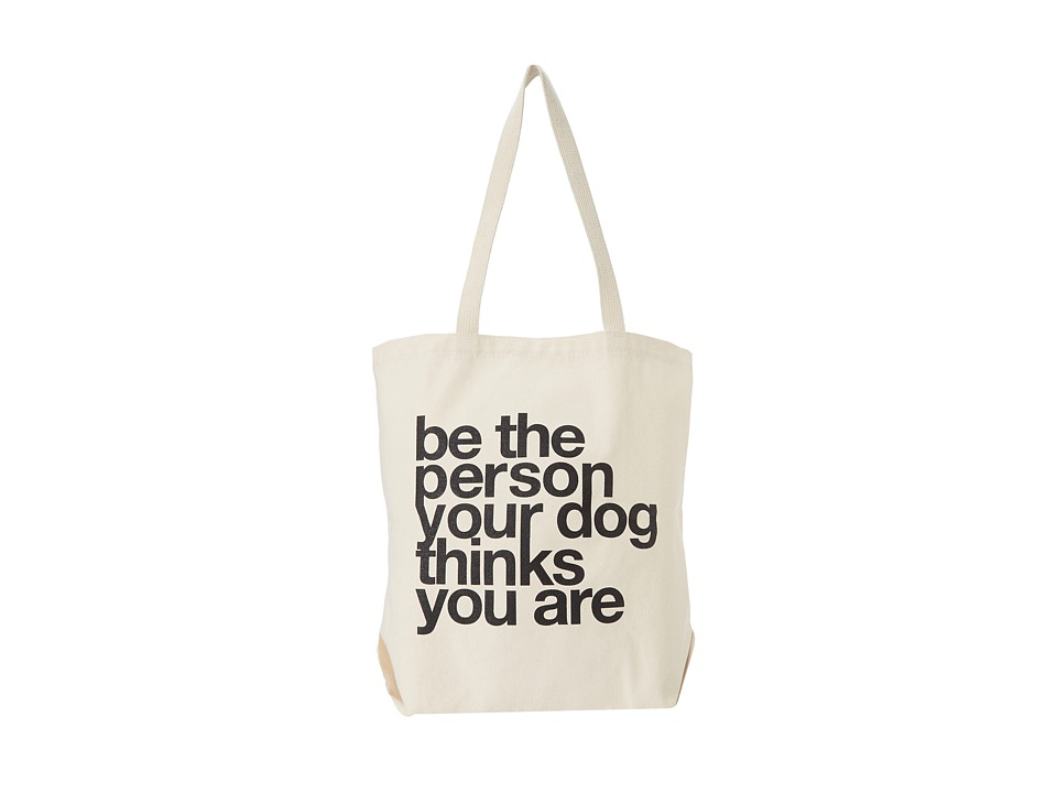 Dogeared - Be The Person Your Dog Thinks You Are Tote (Natural) Tote Handbags
