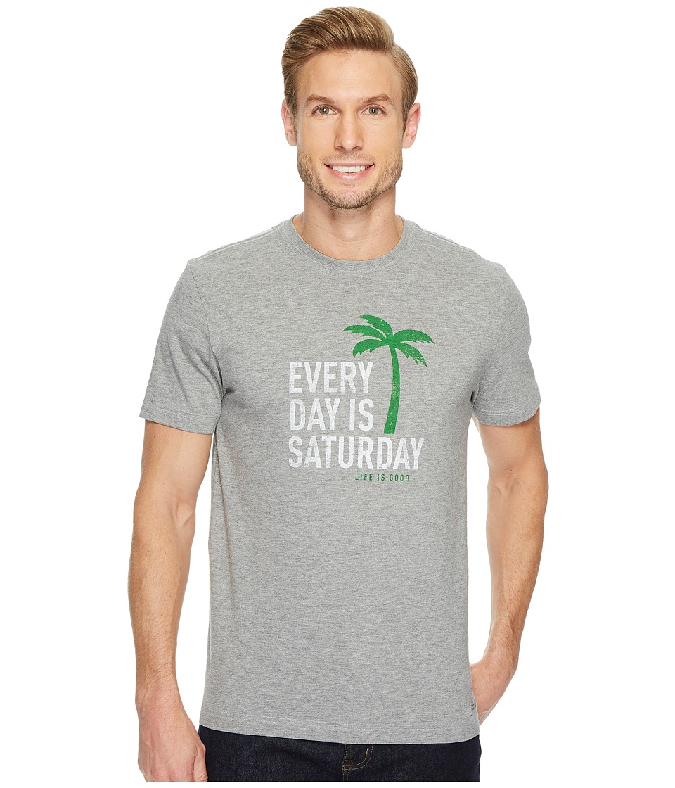 Life is Good Every Day is Saturday Crusher Tee (Heather Gray) Men